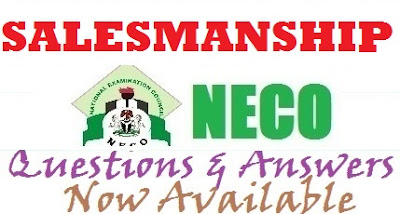 NECO Salesmanship 2017 Questions and Answers | Obj/Theory Expo - June/July