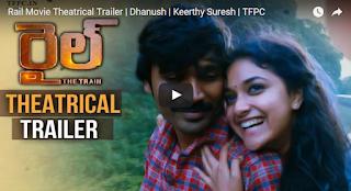 Rail Movie Theatrical Trailer  Dhanush  Keerthy Suresh