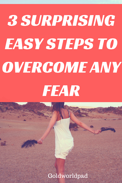 how to overcome fear in 3 easy steps