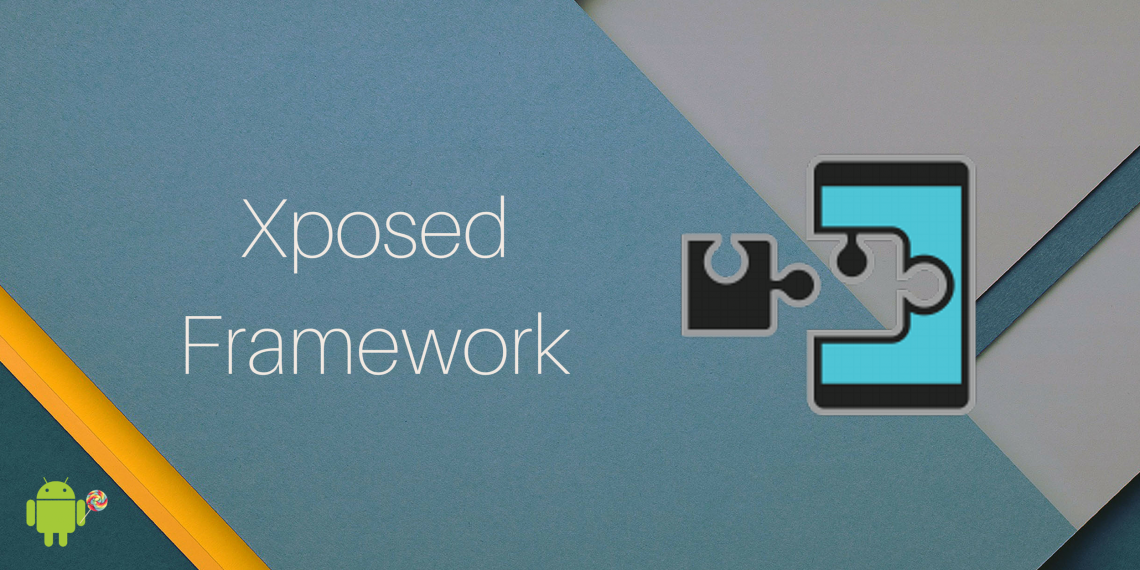 How To Install Xposed Framework In Android 5 0 or 5 1