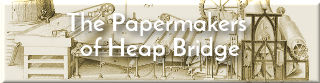 Link to papermaking at Heap Bridge