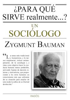 """¿Para qué sirve realmente......? un sociólogo"" - Z. Bauman"