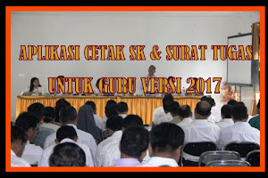 Aplikasi Cetak SK & Surat Tugas Guru Otomatis Versi 2017