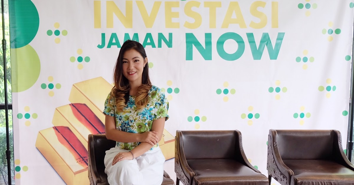 [LIFESTYLE] Pilihan Cerdas Investasi Emas Jaman Now ...