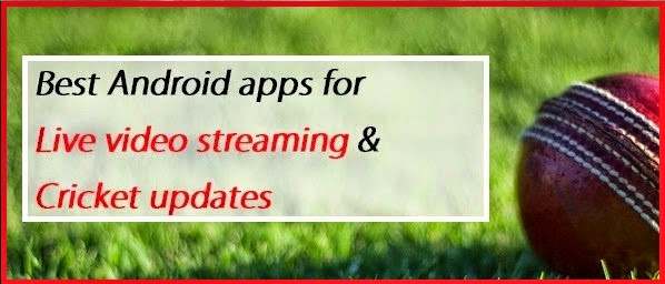 4-Android-apps-for-Live-video-streaming-and-Cricket-updates