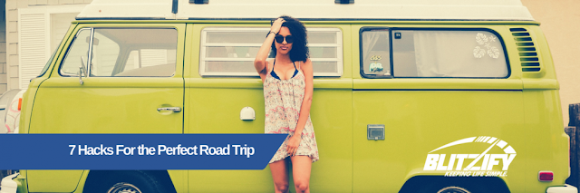 7 Hacks For the Perfect Road Trip