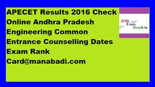APECET Results 2016 Check Online Andhra Pradesh Engineering Common Entrance Counselling Dates Exam Rank Card@manabadi.com