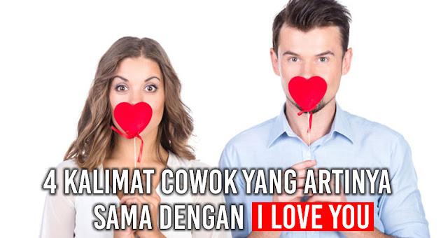 4 Kalimat Cowok yang Artinya Sama Dengan I Love You