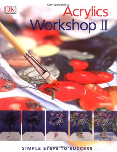 Acrylics Workshop II - Simple Steps to Success by Karen Keable
