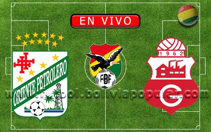 【En Vivo】Oriente Petrolero vs. Guabirá - Torneo Clausura 2019