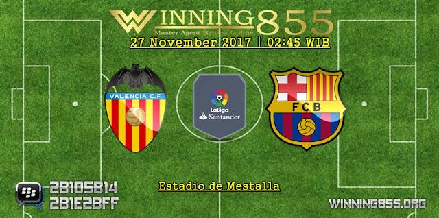 Prediksi Akurat Valencia vs Barcelona 27 November 2017