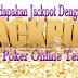 Cara Mendapatkan Jackpot Dengan Mudah Di Situs Poker Online Terpercaya