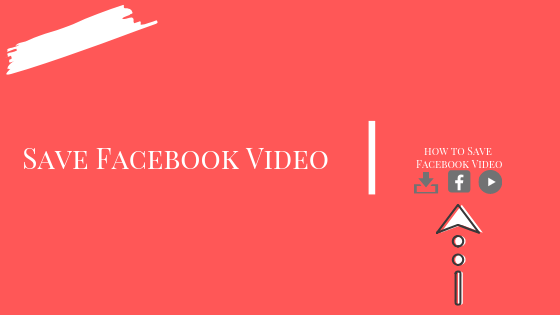 How Save Facebook Video<br/>