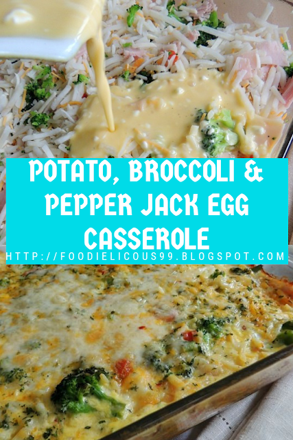 POTATO, BROCCOLI & PEPPER JACK EGG CASSEROLE (Gluten Free )