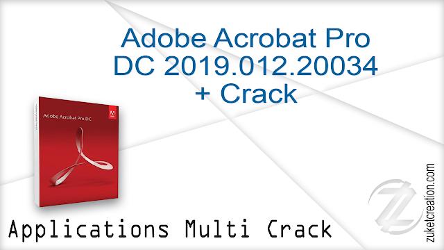 Adobe Acrobat Pro DC 2019.012.20034 + Crack   |  903 MB