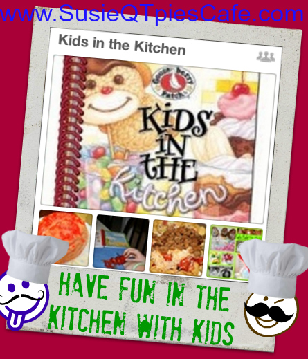 SusieQTpies Cafe: Have FUN With The Kids In The Kitchen