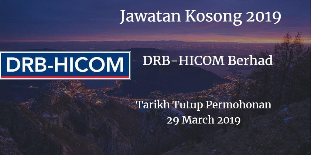 Jawatan Kosong DRB-HICOM Berhad 29 March 2019