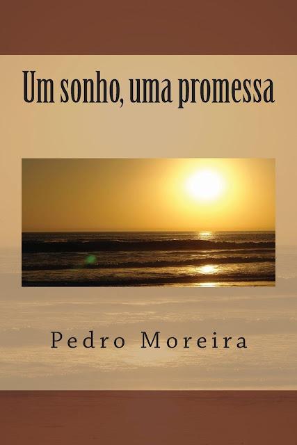 Um sonho, uma promessa Pedro Moreira
