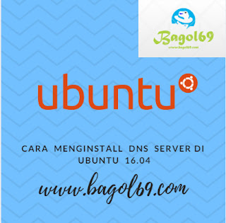 Cara  Menginstall   DNS  Server   di  Ubuntu  16.04