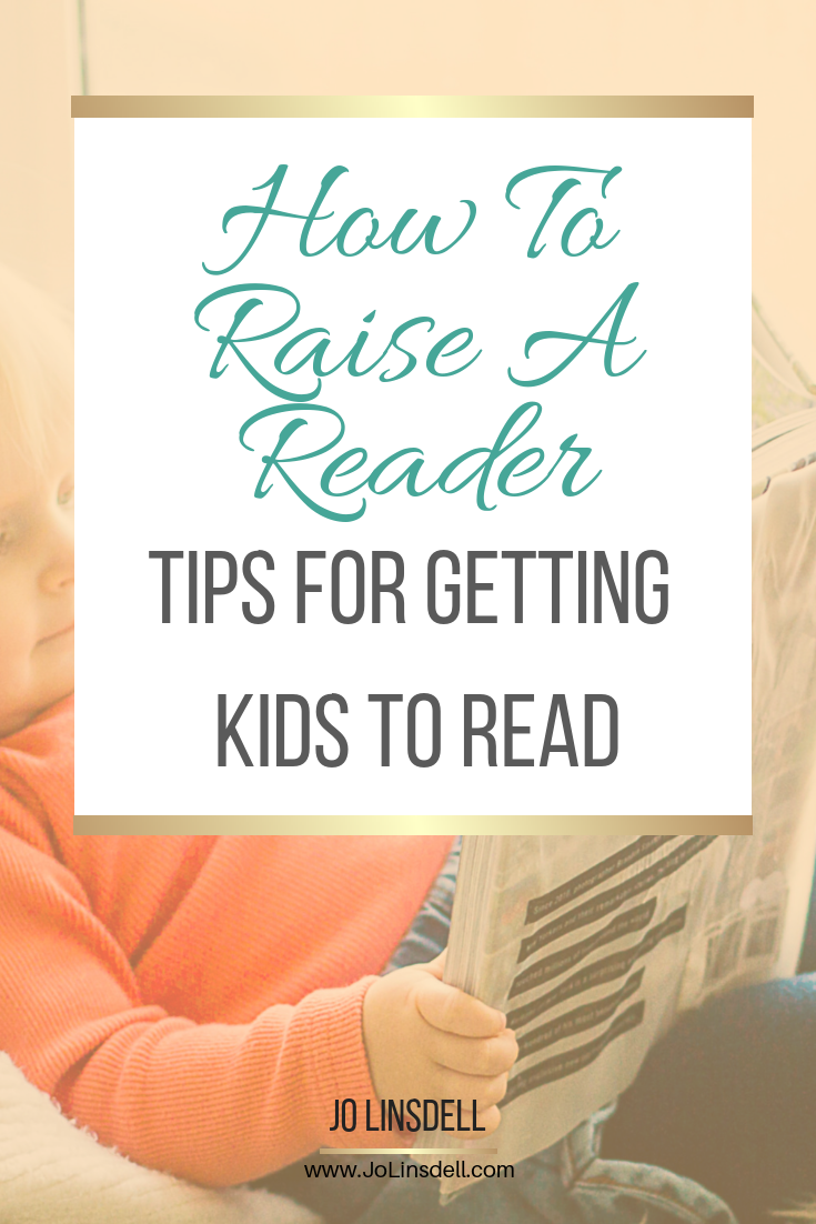 How To Raise A Reader: Tips For Getting Kids To Read