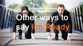 طرق مختلفة لقول انا جاهز باللغة الانجليزية