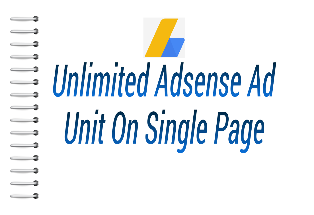 Unlimited Adsense Ad Unit On Single Page