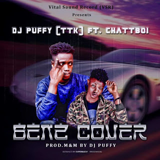 Music: DJ Puffy ft ChattBoi – Benz Cover