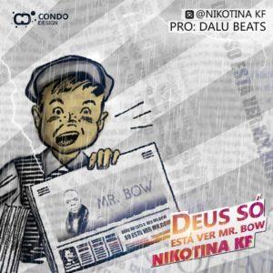 Nikotina KF - Deus Só Está Ver Mr. Bow (prod. by Dalu Beats)