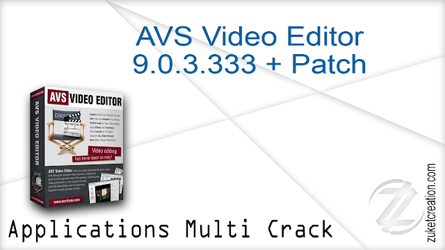 AVS Video Editor 9.0.3.333 + Patch