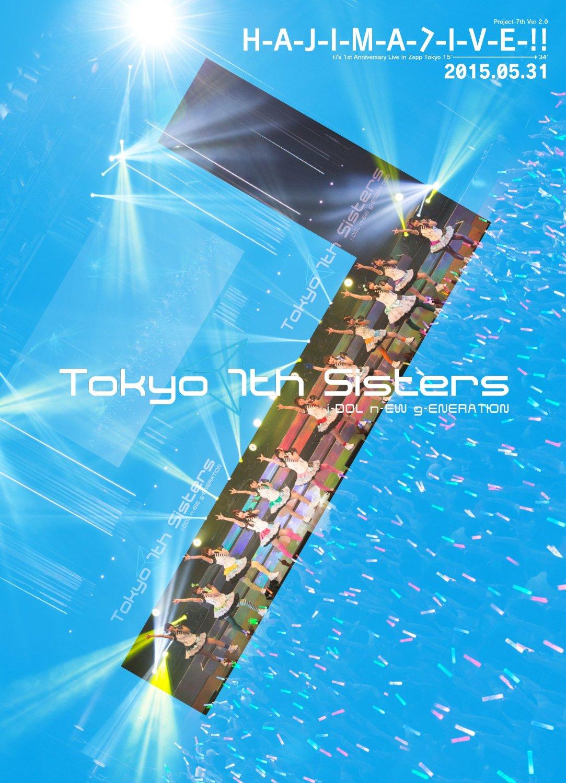 [TV-SHOW] Tokyo 7th シスターズ 1st Anniversary Live 15'→34′ H-A-J-I-M-A-L-I-V-E-!! (2015.10.28/BDMV/41.69…