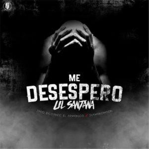 Lil Santana – Me Desespero