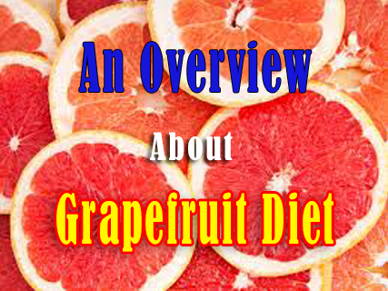 An Overview About Grapefruit Diet