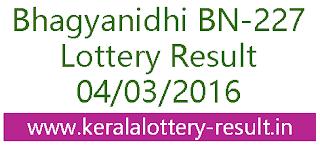Kerala lottery result, Bhagyanidhi Lottery result, Bhagyanidhi BN-227 lottery result, Today's Bhagyanidhi Lottery result today, 04-03-2016 Bhagyanidhi Lottery result, Bhagyanidhi BN 227 lottery result, Kerala Bhagyanidhi BN 227 lottery result, Todays lottery result 04/03/2016, Bhagyanidhi BN 227 lottery result, Check online Bhagyanidhi lottery result today 04-03-2016