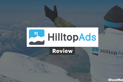HilltopAds Review: Best New High Paying CPC, CPM & CPA Ad Network