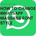how to change whatsapp massage font style