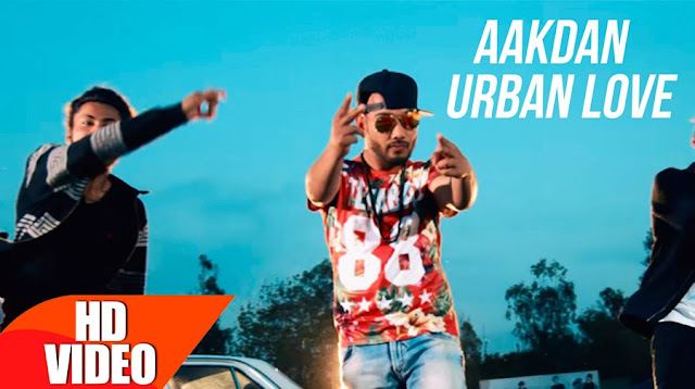 Aakdan Urban Love - Armaan Gill (2016) Watch HD Punjabi Song, Read Review, View Lyrics and Music Video Ratings.