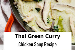 #Recipes - Thai Green Curry Chicken Soup