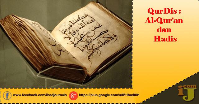an dan Hadis merupakan sebuah kitab pegangan wajib bagi umat muslim sebagai sumber aturan y QurDis : Al-Qur'an dan Hadis