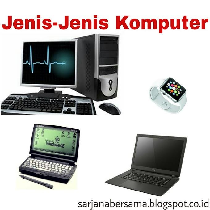 Jenis - Jenis Komputer, yang terakhir canggih !