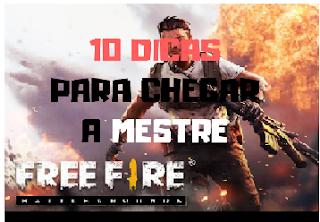 Free Fire: 10 Dicas Para Chegar a Mestre.