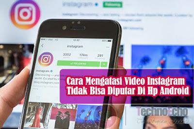 cara mengatasi video instagram tidak bisa diputar di hp android