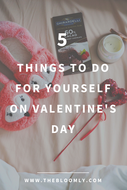5 Things to Do For Yourself This Valentine's Day