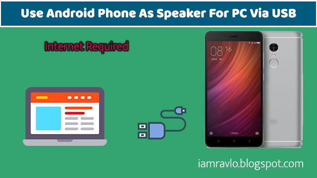 How To Use Android Phone As Speaker For PC Via USB? [Internet