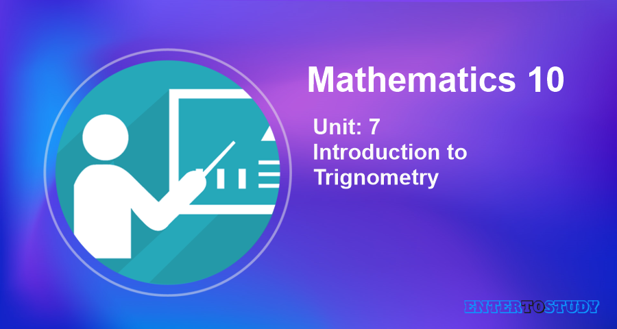 KIPS 10th Class Math Notes Unit 7: Introduction to Trignometry