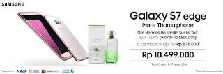 Promo Preorder Samsung Galaxy S7 edge Pink Gold Free Hermes Un Jardin Sur Le Toit dan Cashback Rp 800 Ribuan di Erafone