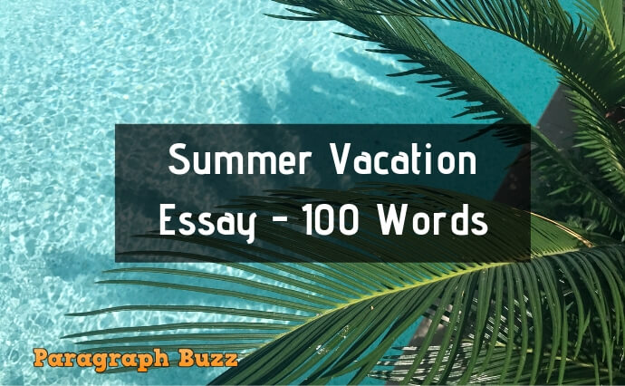 How I Spent My Summer Vacation Essay 100 Words