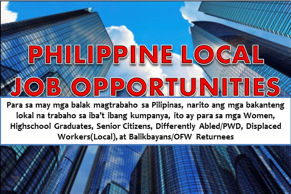 Are you an Ofw returnees, Women, Highschool Graduates, Senior Citizens, Differently Abled/PWD, Displaced Workers(Local), looking for a job? The following are job vacancies for you. If interested, you may contact the employer/agency listed below to inquire further or to apply.      JOB VACANCIES  1. DELIVERY DRIVER Company Name: Columbia Technologies, Inc. Vacancy Number: 30 Jobs For: High school Graduates Office Address: 1136-1146, Barangay 689, CITY OF MANILA, NCR. FIRST DISTRICT (Not a Province), NATIONAL CAPITAL REGION (NCR) Salary: P12,000 - P20,000  2. AUTOMOTIVE -LUBE TECHNICIANS(CHANGE OIL) Company Name: EDI STAFFBUILDERS INTERNATIONAL INC. Vacancy Number: 99 Jobs For: Highschool Graduates Office Address: 7th flr. Unit 704, 139 Corporate Center, Valero St.Salcedo Village, Makati, Bel-Air, CITY OF MAKATI, NCR. FOURTH DISTRICT (Not a Province), NATIONAL CAPITAL REGION (NCR) Salary: P18,000 - P21,000  3. SALES COORDINATOR Company Name: RSH MARKETING (PHILIPPINES), INC. Vacancy Number: 1 Jobs For: Women Office Address: #9 Williams St, Highway Hills, CITY OF MANDALUYONG, NCR. SECOND DISTRICT (Not a Province), NATIONAL CAPITAL REGION (NCR) Salary: P15,000 - P18,000  4. WAITER/WAITRESS/BARISTA Company Name: EDI STAFFBUILDERS INTERNATIONAL INC. Vacancy Number: 99 Jobs For: Women Office Address: Unit 704, 139 Corporate Center, Valero St. Salcedo Village, Makati, Bel-Air, CITY OF MAKATI, NCR. FOURTH DISTRICT (Not a Province), NATIONAL CAPITAL REGION (NCR) Salary: P20,000 - P30,000  5. MACHINE OPERATORS/ MAINTENANCE TECHNICIANS/ QC INSPECTORS COMPANY NAME: EDI Company Name: EDI STAFFBUILDERS INTERNATIONAL INC. Vacancy Number: 40 Jobs For:  Women, Highschool Graduates, Senior Citizens, Differently Abled/PWD, Displaced Workers(Local), Balikbayans/OFW Returnees Office Address: 23F Zuellig Bldg., Paseo de Roxas cor. Makati Ave., Makati City, Urdaneta, CITY OF MAKATI, NCR. FOURTH DISTRICT (Not a Province), NATIONAL CAPITAL REGION (NCR) Salary: P30,000 - P60,000  6. TECHNICAL SUPPORT SPECIALIST (SPANISH) Company Name: GlobalSign Philippines Vacancy Number: 1 Jobs For: Women, Highschool Graduates, Senior Citizens, Differently Abled/PWD, Displaced Workers(Local), Balikbayans/OFW Returnees Office Address: 23F Zuellig Bldg., Paseo de Roxas cor. Makati Ave., Makati City, Urdaneta, CITY OF MAKATI, NCR. FOURTH DISTRICT (Not a Province), NATIONAL CAPITAL REGION (NCR) Salary: P30,000 - P60,000  7. SALES SPECIALIST Company Name: GlobalSign Philippines Vacancy Number: 2 Jobs For: Women, Balikbayans/OFW Returnees Office Address: 23F Zuellig Building Paseo Cor Makati Avenue Makati City, Urdaneta, CITY OF MAKATI, NCR. FOURTH DISTRICT (Not a Province), NATIONAL CAPITAL REGION (NCR) Salary: P19,000 - P25,000  8. COMPANY NURSE/ COMPENSATION AND BENEFITS ASSOCIATE Company Name: Cobankiat Hardware Inc Vacancy Number: 1 Jobs For: Women Office Address: Juan Luna St. Binondo Manila, Barangay 231, CITY OF MANILA, NCR. FIRST DISTRICT (Not a Province), NATIONAL CAPITAL REGION (NCR) Salary: P15,000 - P16,000  9. AUDITOR Company Name: NATIONAL LATIN AMERICAN DINER Vacancy Number: 4 Jobs For: Displaced Workers(Local) Office Address: No. 2264 Honduras Street, San Isidro, CITY OF MAKATI, NCR. FOURTH DISTRICT (Not a Province), NATIONAL CAPITAL REGION (NCR) Salary: P15,000 - P16,500  10. ACCOUNTING ASSISTANT Company Name: NATIONAL LATIN AMERICAN DINER Vacancy Number: 5 Jobs For: Displaced Workers(Local) Office Address: CITY OF MAKATI, NCR. FOURTH DISTRICT (Not a Province), NATIONAL CAPITAL REGION (NCR) Salary: P15,000 - P16,000  11. STORE MANAGER TRAINEE Company Name: Giordano Fashion Boutique Vacancy Number: 10 Jobs For: Women Office Address: 170 F. Blumentritt, Tibagan, CITY OF SAN JUAN, NCR. SECOND DISTRICT (Not a Province), NATIONAL CAPITAL REGION (NCR) Salary: P18,000 - P20,000  12. STAFF ASSISTANT Company Name: Cityland Development Corporation Vacancy Number: 1 Jobs For: Women Office Address: 156 HV Dela Costa Street, Bel-Air, CITY OF MAKATI, NCR. FOURTH DISTRICT (Not a Province), NATIONAL CAPITAL REGION (NCR) Salary: P15,000 - P17,000  13. AUTO MECHANIC Company Name: Conlins Coffee Vacancy Number: 2 Jobs For: Highschool Graduates Office Address: 882, Pamplona Tres, CITY OF LAS PIÑAS, NCR. FOURTH DISTRICT (Not a Province), NATIONAL CAPITAL REGION (NCR)  14. AIRCON TECHNICIAN MAINTENANCE Company Name: Conlins Coffee Vacancy Number: 3 Jobs For: Highschool Graduates Office Address: 882, Pamplona Tres, CITY OF LAS PIÑAS, NCR. FOURTH DISTRICT (Not a Province), NATIONAL CAPITAL REGION (NCR)  15. TRAILER TRUCK DRIVER Company Name: MD Express Manila, Inc. Vacancy Number: 2 Jobs For: Balikbayans/OFW Returnees Office Address: CITY OF MANILA, NCR. FIRST DISTRICT (Not a Province), NATIONAL CAPITAL REGION (NCR)  16. SALES ASSOCIATES Company Name: Giordano Fashion Boutique Vacancy Number: 10 Jobs For: Women, Highschool Graduates Office Address: 170 F. Blumentrit Street San Juan, Tibagan, CITY OF SAN JUAN, NCR. SECOND DISTRICT (Not a Province), NATIONAL CAPITAL REGION (NCR) Salary: P11,000 - P12,000  17. CUSTOMER SERVICE EXECUTIVE Company Name: HCL Technologies Vacancy Number: 50 Jobs For: Women, Differently Abled/PWD, Displaced Workers(Local), Balikbayans/OFW Returnees Office Address: 6F Science Hub Tower 4, McKinley Hill, Fort Bonifacio, TAGUIG CITY, NCR. FOURTH DISTRICT (Not a Province), NATIONAL CAPITAL REGION (NCR) Salary: P18,000 - P25,000  18. SALES REPRESENTATIVE Company Name: Teletech Customer Care Management Phils., Inc. Vacancy Number: 99 Jobs For: Women, Balikbayans/OFW Returnees Office Address: 2nd flr, Robinsons Cybergate Plaza, Buayang Bato, CITY OF MANDALUYONG, NCR. SECOND DISTRICT (Not a Province), NATIONAL CAPITAL REGION (NCR) Salary: P17,000 - P24,000  19. CUSTOMER SERVICE REPRESENTATIVE Company Name: Teletech Customer Care Management Phils., Inc. Vacancy Number: 99 Jobs For: Women, Balikbayans/OFW Returnees Office Address: 2nd flr, Robinsons Cybergate Plaza, Buayang Bato, CITY OF MANDALUYONG, NCR. SECOND DISTRICT (Not a Province), NATIONAL CAPITAL REGION (NCR) Salary: P17,000 - P24,000  20. RECEPTIONIST Company Name: Columbia Technolgies, Inc. Vacancy Number: 1 Jobs For: Women Office Address: 1136-1146, Barangay 689, CITY OF MANILA, NCR. FIRST DISTRICT (Not a Province), NATIONAL CAPITAL REGION (NCR) Salary: P12,000 - P15,000  21. INVENTORY COORDINATOR Company Name: Columbia Technolgies, Inc. Vacancy Number: 1 Jobs For: Women Office Address: 1136-1146, Barangay 689, CITY OF MANILA, NCR. FIRST DISTRICT (Not a Province), NATIONAL CAPITAL REGION (NCR) Salary: P12,000 - P20,000  22. CARDIOVASCULAR TECHNOLOGIST Company Name: Premiere Medical and Cardiovascular Laboratory Inc. Vacancy Number: 5 Jobs For: Women Office Address: 127 Malakas St. , Central, QUEZON CITY, NCR. SECOND DISTRICT (Not a Province), NATIONAL CAPITAL REGION (NCR) Salary: P12,766 - P14,000  23. RADIOLOGIC TECHNOLOGIST Company Name: Premiere Medical and Cardiovascular Laboratory Inc. Vacancy Number: 5 Jobs For: Women, Balikbayans/OFW Returnees Office Address: 127 Malakas St. , Central, QUEZON CITY, NCR. SECOND DISTRICT (Not a Province), NATIONAL CAPITAL REGION (NCR) Salary: P13,500 - P15,000  24.COMPANY DRIVER Company Name: Servicio Filipino, Inc. Vacancy Number: 4 Jobs For: Highschool Graduates, Balikbayans/OFW Returnees Office Address: 105 West Ave. Quezon City, Bungad, QUEZON CITY, NCR. SECOND DISTRICT (Not a Province), NATIONAL CAPITAL REGION (NCR) Salary: P12,000 - P15,000  25. EXECUTIVE DIRECTOR III Company Name: National Commission for Culture and the Arts Vacancy Number: 1 Jobs For: Balikbayans/OFW Returnees Office Address: 633 General Luna Street, Intramuros, Manila, Barangay 659, CITY OF MANILA, NCR. FIRST DISTRICT (Not a Province), NATIONAL CAPITAL REGION (NCR) Salary: P96,363 - P96,363   26. EXECUTIVE SECRETARY Company Name: Armortech International Transporter Corporation Vacancy Number: 1 Jobs For: Women, Displaced Workers(Local), Balikbayans/OFW Returnees Office Address: QUEZON CITY, NCR. SECOND DISTRICT (Not a Province), NATIONAL CAPITAL REGION (NCR) Salary: P16,000 - P20,000  27. CUSTOMER SERVICE REPRESENTATIVE Company Name: Investors Assurance Corporation Vacancy Number: 1 Jobs For: Women, Senior Citizens, Differently Abled/PWD, Displaced Workers(Local) Balikbayans/OFW Returnees Office Address:, NCR. FOURTH DISTRICT (Not a Province), NATIONAL CAPITAL REGION (NCR) Salary: P12,000 - P15,000  28. PARALEGAL Company Name: Investors Assurance Corporation Vacancy Number: 1 Jobs For: Women, Highschool Graduates, Senior Citizens, Differently Abled/PWD, Displaced Workers(Local), Balikbayans/OFW Returnees Office Address: NATIONAL CAPITAL REGION (NCR) Salary: P20,000 - P25,000  29. ZOOLOGIST III (ZOOL3-31-2016) Company Name: RESEARCH INSTITUTE FOR TROPICAL MEDICINE Vacancy Number: 1 Jobs For: Women, Differently Abled/PWD, Displaced Workers(Local), Balikbayans/OFW Returnees Office Address: Alabang, CITY OF MUNTINLUPA, NCR. FOURTH DISTRICT (Not a Province), NATIONAL CAPITAL REGION (NCR) Salary: P35,693 - P35,693  30. SCIENCE RESEARCH ANALYST (SRAN-54-2016) Company Name: RESEARCH INSTITUTE FOR TROPICAL MEDICINE Vacancy Number: 1 Jobs For: Women, Differently Abled/PWD, Displaced Workers(Local), Balikbayans/OFW Returnees Office Address: Alabang, CITY OF MUNTINLUPA, NCR. FOURTH DISTRICT (Not a Province), NATIONAL CAPITAL REGION (NCR) Salary: P19,620 - P19,620  31. NURSE III (NURS3-11-2016; NURS3-13-2016; NURS3-14-2016) Company Name: RESEARCH INSTITUTE FOR TROPICAL MEDICINE Vacancy Number: 3 Jobs For: Women, Differently Abled/PWD, Displaced Workers(Local), Balikbayans/OFW Returnees Office Address: Alabang, CITY OF MUNTINLUPA, NCR. FOURTH DISTRICT (Not a Province), NATIONAL CAPITAL REGION (NCR) Salary: P32,747 - P32,747  32. ENTOMOLOGIST II (ENTO2-30-2016) Company Name: RESEARCH INSTITUTE FOR TROPICAL MEDICINE Vacancy Number: 1 Jobs For: Women, Differently Abled/PWD, Displaced Workers(Local), Balikbayans/OFW Returnees Office Address: Alabang, CITY OF MUNTINLUPA, NCR. FOURTH DISTRICT (Not a Province), NATIONAL CAPITAL REGION (NCR) Salary: P27,565 - P27,565  33. CHIEF SCIENCE RESEARCH SPECIALIST (CSRS-51-2016) Company Name: RESEARCH INSTITUTE FOR TROPICAL MEDICINE Vacancy Number: 1 Jobs For: Women, Differently Abled/PWD, Displaced Workers(Local), Balikbayans/OFW Returnees Office Address: Alabang, CITY OF MUNTINLUPA, NCR. FOURTH DISTRICT (Not a Province), NATIONAL CAPITAL REGION (NCR) Salary: P64,416 - P64,416  34. ADMIN ASSISTANT Company Name: MIROF RESOURCES INC., Vacancy Number: 50 Jobs For: Women Office Address: 7/F Philcox Bldg., 1722 Salcedo St., Legaspi Village, San Lorenzo, CITY OF MAKATI, NCR. FOURTH DISTRICT (Not a Province), NATIONAL CAPITAL REGION (NCR) Salary: P13,000 - P15,000  35. I.T STAFF Company Name: MIROF RESOURCES INC., Vacancy Number: 50 Jobs For: Women Office Address: 7/F PHILCOX BLDG SALCEDO ST LEGASPI VILLAGE, San Lorenzo, CITY OF MAKATI, NCR. FOURTH DISTRICT (Not a Province), NATIONAL CAPITAL REGION (NCR) Salary: P13,000 - P15,000  36. RETAIL SALES COORDINATOR Company Name: MIROF RESOURCES INC., Vacancy Number: 50 Jobs For: Women Office Address: 7/F PHILCOX BLDG SALCEDO ST LEGASPI VILLAGE, San Lorenzo, CITY OF MAKATI, NCR. FOURTH DISTRICT (Not a Province), NATIONAL CAPITAL REGION (NCR) Salary: P13,000 - P15,000  37. ACCOUNTING STAFF Company Name: MIROF RESOURCES INC., Vacancy Number: 25 Jobs For: Women Office Address: 7/F PHILCOX BLDG SALCEDO ST LEGASPI VILLAGE, San Lorenzo, CITY OF MAKATI, NCR. FOURTH DISTRICT (Not a Province), NATIONAL CAPITAL REGION (NCR) Salary: P13,000 - P15,000   38. SALES PROMOTER Company Name: MIROF RESOURCES INC., Vacancy Number: 30 Jobs For: Women Office Address: 7/F PHILCOX BLDG SALCEDO ST LEGASPI VILLAGE, San Lorenzo, CITY OF MAKATI, NCR. FOURTH DISTRICT (Not a Province), NATIONAL CAPITAL REGION (NCR) Salary: P13,000 - P15,000  39. ASSOCIATE SOFTWARE ENGINEER | DAYSHIFT - PROGRAMMING POST 20-25K OFFER Company Name: Springboarders Inc. Vacancy Number: 99 Jobs For: Women Office Address: 19, Greenhills, CITY OF SAN JUAN, NCR. SECOND DISTRICT (Not a Province), NATIONAL CAPITAL REGION (NCR) Salary: P20,000 - P25,000  40. AGENT LEVEL OFFERS UP TO 27K MONTHLY PACKAGE | URGENT - OPEN TO FRESHERS Company Name: Springboarders Inc. Vacancy Number: 99 Jobs For: Women, Displaced Workers(Local), Balikbayans/OFW Returnees Office Address:19, Greenhills, CITY OF SAN JUAN, NCR. SECOND DISTRICT (Not a Province), NATIONAL CAPITAL REGION (NCR) Salary: P21,000 - P27,000  41. CSR - FINANCIAL SERVICES | OFFERS FIXED SUNDAYS OFF - EARN UP TO 20K MONTHLY Company Name: Springboarders Inc. Vacancy Number: 99 Jobs For: Women, Highschool Graduates, Displaced Workers(Local), Balikbayans/OFW Returnees Office Address: 19, Greenhills, CITY OF SAN JUAN, NCR. SECOND DISTRICT (Not a Province), NATIONAL CAPITAL REGION (NCR) Salary: P15,000 - P20,000  42. CSR - SALES ACCOUNT IN QC | OFFERS 20-23K BASIC! OPEN TO UNDERGRADS Company Name: Springboarders Inc. Vacancy Number: 99 Jobs For: Women, Displaced Workers(Local), Balikbayans/OFW Returnees Office Address: 19, Greenhills, CITY OF SAN JUAN, NCR. SECOND DISTRICT (Not a Province), NATIONAL CAPITAL REGION (NCR) Salary: P20,000 - P23,000  43. BOILER OPERATOR Company Name: WESTERN FEEDMILL CORPORATION Vacancy Number: 2 Jobs For: Highschool Graduates, Displaced Workers(Local), Balikbayans/OFW Returnees Office Address: Coaco Rd., Bo. Pampanga, Vicente Hizon Sr., DAVAO CITY, DAVAO DEL SUR, REGION XI (DAVAO REGION) Salary: P8,840 - P14,500  44. URGENT HIRING - TOURISM/HRM GRADS | CSR - HOTEL RESERVATIONS ACCOUNT Company Name: Springboarders Inc. Vacancy Number: 99 Jobs For: Women, Highschool Graduates, Displaced Workers(Local), Balikbayans/OFW Returnees Office Address: 19, Greenhills, CITY OF SAN JUAN, NCR. SECOND DISTRICT (Not a Province), NATIONAL CAPITAL REGION (NCR) Salary: P14,000 - P20,000  45. SECURITY PERSONNEL (RECEPTION AT LOBBY AREA) Company Name: Landco Pacific Corporation Vacancy Number: 1 Jobs For: Highschool Graduates, Displaced Workers(Local), Balikbayans/OFW Returnees Office Address: 3/F Centermall Building, President's Avenue, B. F. Homes, CITY OF PARAÑAQUE, NCR. FOURTH DISTRICT (Not a Province), NATIONAL CAPITAL REGION (NCR) Salary: P10,000 - P14,000  46. COOK Company Name: Industrial Personnel and Management Services Inc. (IPAMS) Vacancy Number: 99 Jobs For: Balikbayans/OFW Returnees Office Address: NATIONAL CAPITAL REGION (NCR) Salary: P45,000 - P60,000  47. BARISTA Company Name: Industrial Personnel and Management Services Inc. (IPAMS) Vacancy Number: 99 Jobs For: Balikbayans/OFW Returnees Office Address: 723 IPAMS Building Aurora Boulevard New Manila Quezon City Philippines 1112, Mariana, QUEZON CITY, NCR. SECOND DISTRICT (Not a Province), NATIONAL CAPITAL REGION (NCR) Salary: P45,000 - P60,000  48. SERVER (WAITER/WAITRESS) Company Name: Industrial Personnel and Management Services Inc. (IPAMS) Vacancy Number: 99 Jobs For: Balikbayans/OFW Returnees Office Address: NATIONAL CAPITAL REGION (NCR) Salary: P45,000 - P60,000  49. CREW MEMBER Company Name: Industrial Personnel and Management Services Inc. (IPAMS) Vacancy Number: 99 Jobs For: Balikbayans/OFW Returnees Office Address: NATIONAL CAPITAL REGION (NCR) Salary: P45,000 - P60,000  50. COOK Company Name: AMAZIGRACE MANPOWER SERVICES Vacancy Number: 15 Jobs For: Women, Highschool Graduates Office Address: 779 DR.GARCIA, Sumilang, CITY OF PASIG, NCR. SECOND DISTRICT (Not a Province), NATIONAL CAPITAL REGION (NCR) Salary: P10,000 - P12,766  SOURCE: http://philjobnet.gov.ph/  DISCLAIMER: Thoughtskoto is not affiliated to any of these companies. The information gathered here is verified and gathered from the philjobnet website.