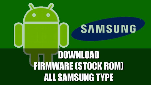 Download Kumpulan Stock ROM (Firmware) Samsung Marshmallow dan Lollipop