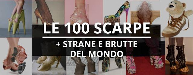 Le 100 Scarpe Più Strane, Brutte e Orrende del Mondo
