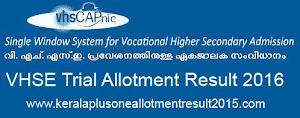Kerala VHSE trial allotment result 2016 - VHSCAP